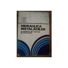 HIDRAULICA INSTALATIILOR . ELEMENTE DE CALCUL SI APLICATII de C. IAMANDI ... MIRCEA DEGERATU , 1985