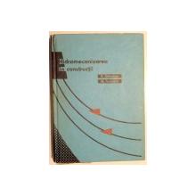 HIDROMECANIZAREA IN CONSTRUCTII de P. GHINESCU, M. SOLOMON , 1969