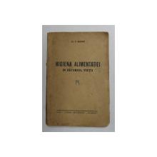 HIGIENA ALIMENTATIEI IN DECURSUL VIETII de DR. S. DIAMANT , 1938