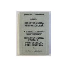 HIPERTENSIUNEA RENOVASCULARA de E. PROCA / HIPERTENSIUNEA PORTALA PRIN OBSTACOL PRESINUSOIDAL de D. SETLACEC ... MARIA SERBANESCU , 1987