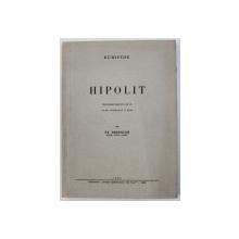 HIPOLIT de EURIPIDE , traducere de ST. BEZDECHI , 1944 , DEDICATIE*