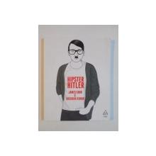 HIPSTER HITLER de JAMES CARR & ARCHANA KUMAR , 2014