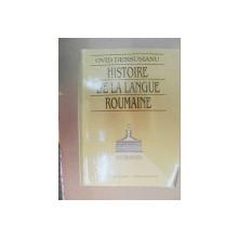 HISTOIRE DE LA LANGUE ROUMAINE-OVID DENSUSIANU  BUCURESTI 1997