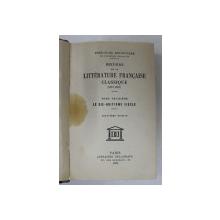 HISTOIRE DE LA LITTERATURE FRANCAISE CLASSIQUE ( 1515 - 1830 ) par FERDINAND BRUNETIERE , TOME TROISIEME , 1931 , PRIMELE PAGINI CU PETE *