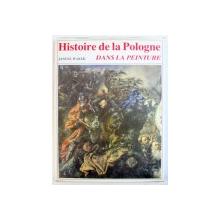 HISTOIRE DE LA POLOGNE DANS LA PEINTURE par JANUSZ WALEK , 1988