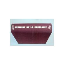 HISTOIRE DE LA ROUMANIE DES ORIGINES NOS JOURS ,MIRON CONSTANTINESCU,C.DAICOVICIU,ST.PASCU