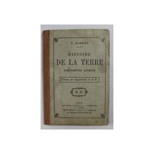 HISTOIRE DE LA TERRE - PHENOMENES ANCIENS par E. AUBERT , CLASSE DE QUATRIEME A et B, 1903