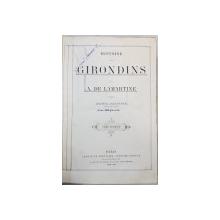 HISTOIRE DES GIRONDINS par  A. DE LAMARTINE, TOME 1 - PARIS, 1865-1866