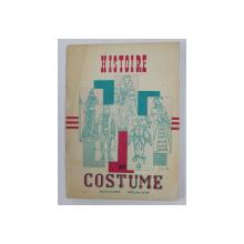 HISTOIRE DU COSTUME - DEUXIEME PARTIE par MADAME LEJEUNE FRANCOISE et L. LAMORLETTE , ANII '70