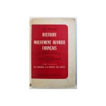 HISTOIRE DU MOVEMENT OUVRIER FRANCAIS par JEAN BRUHAT , TOME PREMIER : DES ORIGINES A LA REVOLTE DES CANUTS , 1952