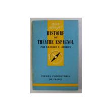 HISTOIRE DU THEATRE ESPAGNOL par CHARLES V. AUBRUN , 1970
