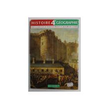HISTOIRE - GEOGRAPHIE - 4 e , sous la direction de CHRISTIAN BOUVET et JEAN - MICHEL LAMBIN , MANUAL , 1998