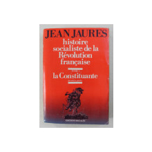 HISTOIRE SOCIALISTE DE LA REVOLUTION FRANCAISE , TOME I- LA CONSTITUANTE , PREMIERE PARTIE par JEAN JAURES , 1969