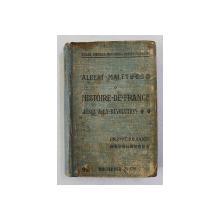 HISTORIE DE FRANCE ET NOTIONS SOMMAIRES D 'HISTOIRE GENERALE JUSQU ' A LA REVOLUTION par ALBERT MALET ., PREMIERE ANNEE , 1919