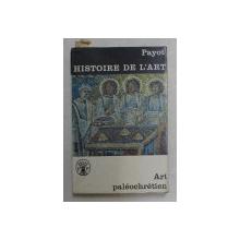 HISTORIE DE L 'ART , TOME 7 - ART PALEOCHRETIEN par WLADIMIR SAS - ZALOZIECKY , 1960