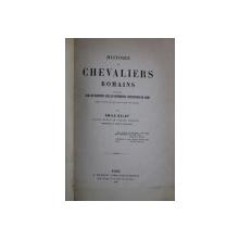 HISTORIE DES CHEVALIERS ROMAINS par EMILE BELOT , 1866