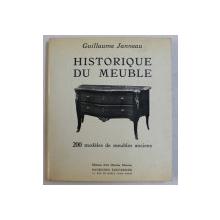 HISTORIQUE DU MEUBLE - 200 MODELES DE MEUBLES ANCIENS par GUILLAUME JANNEAU , 1976