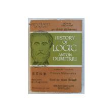 HISTORY OF LOGIC by ANTON DUMITRIU , VOLUME I , PART I - III , 1977