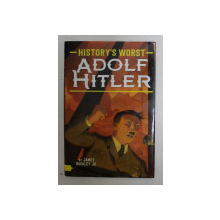 HISTORY 'S WORST , ADOLF HITLER by JAMES BUCKLEY JR. , 2017