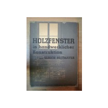 HOLZFENSTER IN HANDWERKLICHER KONSTRUKTION, STUTGARD 1940