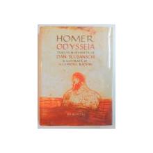 HOMER , ODYSSEIA , TRADUSA IN HEXAMETRI de DAN SLUSANSCHI SI ILUSTRATA DE ALEXANDRU RADVAN , 2012