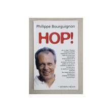HOP ! de PHILIPPE BOURGUIGNON , 2007