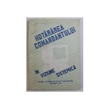 HOTARAREA COMANDANTULUI IN VIZIUNE SISTEMICA , coordonator MIRCEA MURESAN , 1994