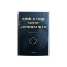 HOTARARI ALE CURTII EUROPENE A DREPTURILOR OMULUI - CULEGERE SELECTIVA , editie ingrijita de MONICA MACOVEI , 2000