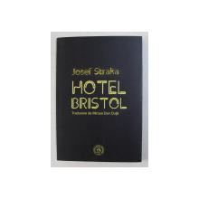 HOTEL BRISTOL de JOSEF STRAKA , 2018