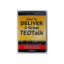 HOW TO DELIVER A GREAT TED TALK , by AKASH KARIA , 2012