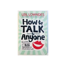 HOW TO TALK TO ANYONE by LEIL LOWNDES , 2003