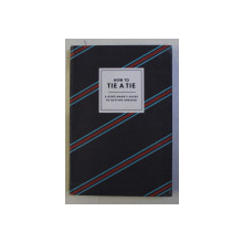 HOW TO TIE A TIE - A GENTLEMAN ' S GUIDE TO GETTING DRESSED by RYAN TRISTAN JIN , 2015