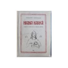 HRANA HARICA ( RETETE IN COMPLETARE LA MEDICINA ISIHASTA ) de GHELASIE GHEORGHE , 1994
