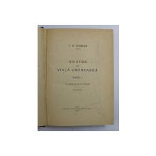 HRISTOS SI VIATA OMENEASCA de F.W. FOERSTER , PARTILE I - II , COLEGAT DE DOUA VOLUME , 1925 - 1926 , CONTINE SUBLINIERI CU CREION COLORAT *
