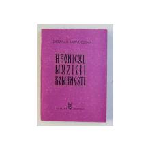 HRONICUL MUZICII ROMANESTI . VOLUMUL III - PREROMANTISMUL 1823 - 1859 de OCTAVIAN LAZAR COSMA , 1975 ,  PREZINTA SUBLINIERI CU CREIONUL *