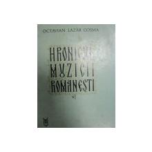 HRONICUL MUZICII ROMNAESTI de OCTAVIAN LAZAR COSMA   VOL.VI  BUC. 1984