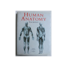 HUMAN ANATOMY FOR ARTISTS - TEXT by GYORGY FEHER , ILLUSTRATIONS by ANDRAS SZUNYOGHY , 2006