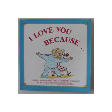 I LOVE YOU BECAUSE... by JOSEPH COHEN , ILLUSTRATED by DEBRA SOLOMON , 1994