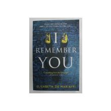 I REMEMBER YOU by ELISABETH DE MARIAFFI , 2018