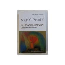 IAR PAMANTUL DEVINE SOARE - DESPRE MISTERUL INVIERII de SERGEJ O . PROKOFIEFF , 2014