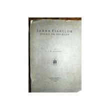 IARBA FIARELOR- STUDII DE FOLCLOR - I.A. CANDREA  - BUC. 1928