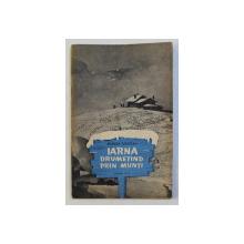 IARNA DRUMETIND PRIN MUNTI de MIRCEA TUDORAN , 1957 , DEDICATIE*