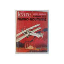 ICARE  - REVUE DE L ' AVIATION FRANCAISE  - LOUIS GUIDON - SOUVENIRS DE LA FRANCO - ROUMANIE , ETE , 1975