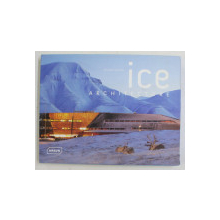 ICE ARCHITECTURE by MICHELLE GALINDO , 2009