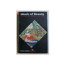 IDEALS OF BEAUTY - ASIAN AND AMERICAN ART IN THE FREER AND SACKLER GALLERIES , 2006