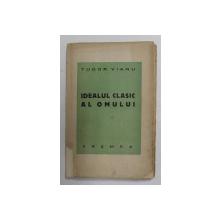IDEALUL CLASIC AL OMULUI de TUDOR VIANU , 1934