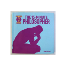 IDEAS TO SAVE YOUR LIFE , THE 15 - MINUTE PHILOSOPHER by ANNE ROONEY , 2014