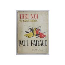 IDEI NOI IN SAHUL ARTISTIC - PAUL FARAGO  1956