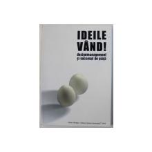 IDEILE VNAD ! DESIGHMANAGEMENT SI SUCCESUL DE PIATA de ADRIAN GONGEA , 2004