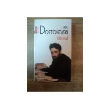 IDIOTUL ED. a IV a de F.M. DOSTOIEVSKI , 2011